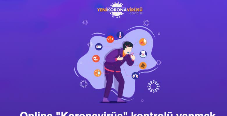 Online Koronavirüs Kontrolü Yapmak istermisiniz?